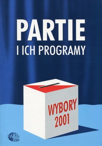 Wybory 2001. Partie i ich programy /red. Inka Słodkowska
