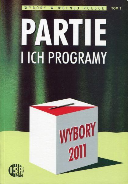 Wybory 2011. Partie i ich programy /red. Inka Słodkowska, Magdalena Dołbakowska