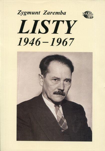 Zygmunt Zaremba. Listy 1946-1967 /oprac. Andrzej Friszke, Olena Blatonowa
