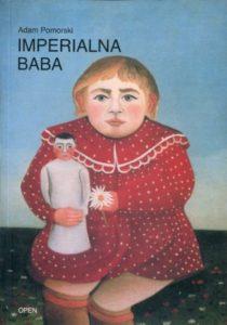 Imperialna baba. Stereotyp narodowy Rosji i Rosjan w perspektywie przemian świadomości polskiej /Adam Pomorski
