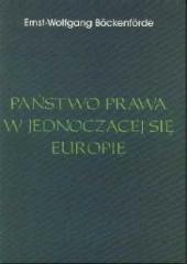 """""""Państwo prawa w jednoczącej się Europie"""" /Ernst-Wolfgang Böckenförde"""