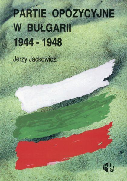 Partie opozycyjne w Bułgarii 1944-1948 /Jerzy Jackowicz