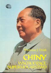 Chiny - wschodzące supermocarstwo /Waldemar J. Dziak