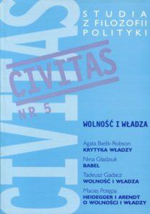 CIVITAS. Studia z filozofii polityki, nr 5 (rocznik 2001) : Wolność i władza