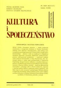 Kultura i Społeczeństwo, 2013 nr 4 : Konsumpcja i kultura popularna