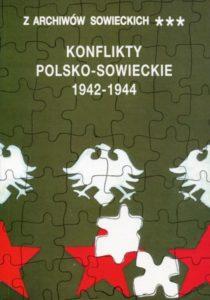 Konflikty polsko-sowieckie 1942-1944, (Z archiwów sowieckich, t. III)