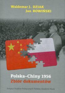 """""""Polska - Chiny 1956. Zbiór dokumentów"""" /Jan Rowiński, Waldemar J. Dziak"""