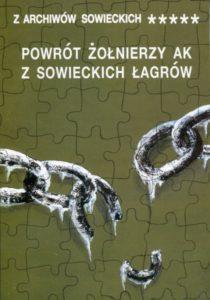Powrót żołnierzy AK z sowieckich łagrów, (Z archiwów sowieckich, t. V)