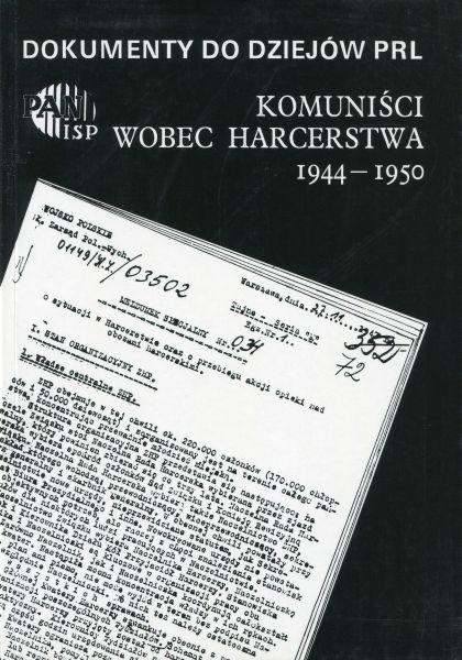 Komuniści wobec harcerstwa 1944-1950 (Dokumenty do dziejów PRL, z. 11) /oprac. Krzysztof Persak