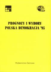 Prognozy w wybory. Polska demokracja '95 /Lena Kolarska-Bobińska