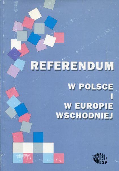 Referendum w Polsce i Europie Wschodniej /Michał T. Staszewski