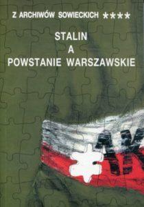 Stalin a Powstanie Warszawskie, (Z archiwów sowieckich, t. IV)