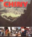 Chiny. Przemiany państwa i społeczeństwa w okresie reform 1978-2000 /red. Karin Tomala