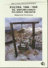 Kołyma 1944-1956 we wspomnieniach polskich więźniów /Małgorzata Giżejewska