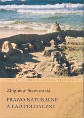 Prawo naturalne a ład polityczny /Zbigniew Stawrowski