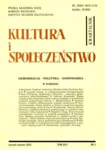 Kultura i Społeczeństwo, 2001 nr 1 : Demokracja - Polityka - Gospodarka