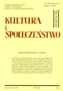 Kultura i Społeczeństwo, 2005 nr 1 : Miasto: przestrzeń - sztuka
