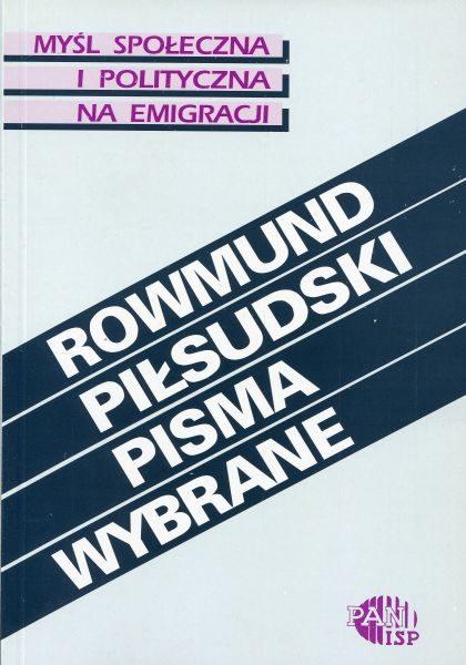 Rowmund Piłsudski. Pisma wybrane