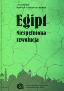 Egipt. Niespełniona rewolucja /Jerzy Holzer, Barbara Stępniewska Holzer