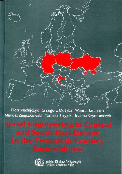 Social Engineering in Central and South-East Europe in the Twentieth Century Reconsidered