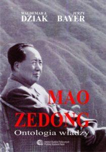 Mao Zedong. Ontologia władzy /Waldemar Jan Dziak, Jerzy Bayer