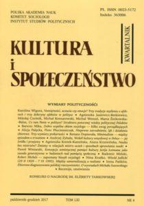 Kultura i Społeczeństwo, 2017 nr 4 : Wymiary polityczności