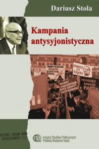 Kampania antysyjonistyczna w Polsce 1967-1968 /Dariusz Stolal