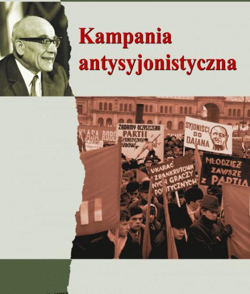 Kampania antysyjonistyczna w Polsce 1967-1968 /Dariusz Stolala