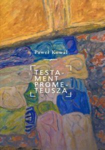 Testament Prometeusza. Źródła polityki wschodniej III Rzeczypospolitej /Paweł Kowal