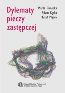 Dylematy pieczy zastępczej / Marta Danecka, Adam Kęska, Rafał Pląsek