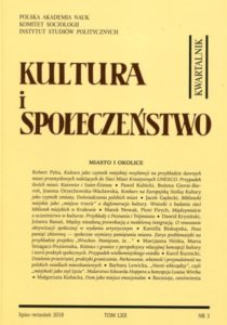 Kultura i Społeczeństwo, 2018 nr 3 : Miasto i okolice