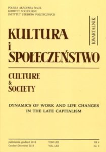 Kultura i Społeczeństwo, 2018 nr 4 : Dynamics of Work and Life Changes in the Late Capitalism