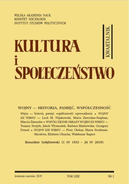 Kultura i Społeczeństwo, 2019 nr 2 : Wojny – historia, pamięć, współczesność