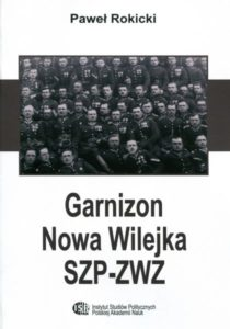 Garnizon Nowa Wilejka SZP-ZWZ /Paweł Rokicki