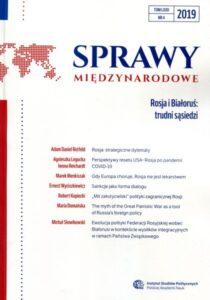 Sprawy Międzynarodowe, tom LXXII, nr 4 (2019): Rosja i Białoruś: trudni sąsiedzi