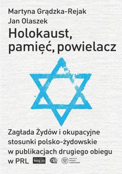 Holokaust, pamięć, powielacz. Zagłada Żydów