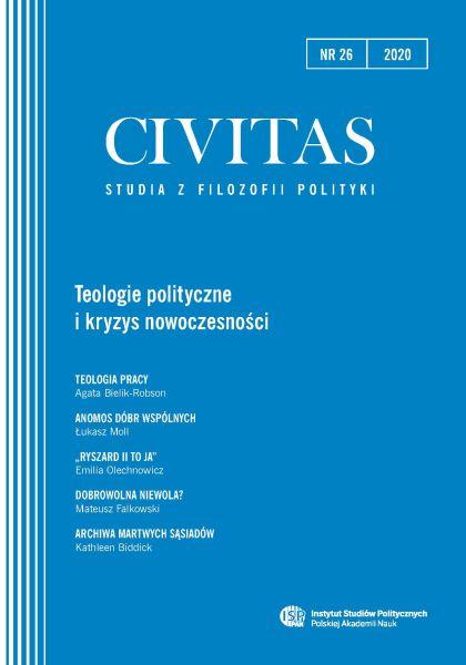 CIVITAS. Studia z filozofii polityki, nr 26 (rocznik 2020) : Teologie polityczne i kryzys nowoczesności