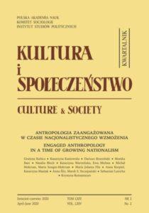 Kultura i Społeczeństwo 2020 nr 2 : Antropologia zaangażowana w czasie nacjonalistycznego wzmożenia