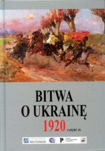 Bitwa o Ukrainę 1 I - 24 VII 1920. Dokumenty operacyjne. Część II (12 V - 14 VI 1920)