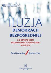 Iluzja demokracji bezpośredniej. Z doświadczeń transformacji ustrojowej w Polsce /Ewa Nalewajko, Barbara Post