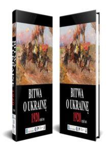 Bitwa o Ukrainę 1920. Dokumenty operacyjne. Część III (15 VI - 24 VII 1920), Vol. 1-2 /Grzegorz Nowik, Juliusz S. Tym